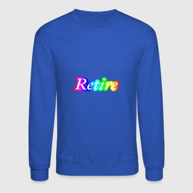 Retire - Crewneck Sweatshirt