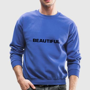beautiful - Crewneck Sweatshirt