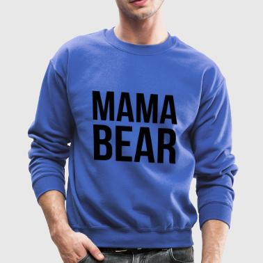 Mama Bear | Mother | Mother's Day - Crewneck Sweatshirt
