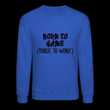 Born - Crewneck Sweatshirt