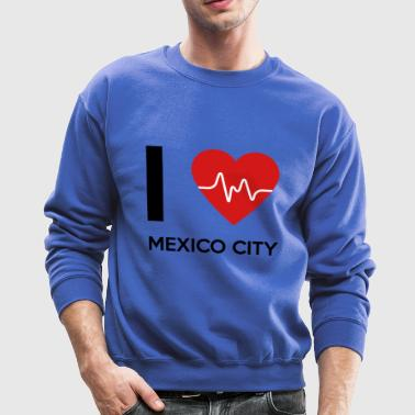 I Love Mexico City - Crewneck Sweatshirt
