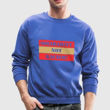 Solidarity Not Racism - Crewneck Sweatshirt