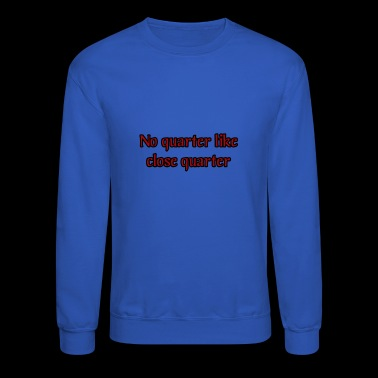 Close Quarter - Crewneck Sweatshirt