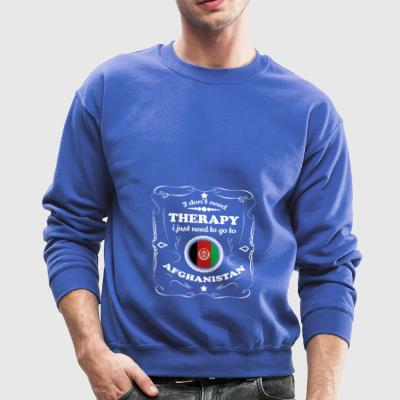 DON T NEED THERAPIE WANT GO AFGHANISTAN - Crewneck Sweatshirt