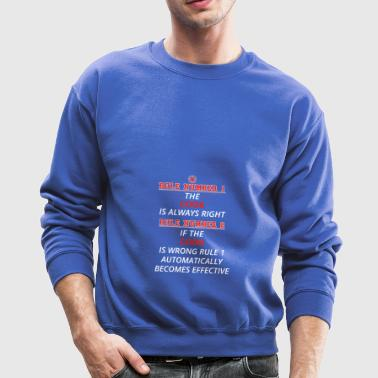 gift rule 1 always right COOK - Crewneck Sweatshirt