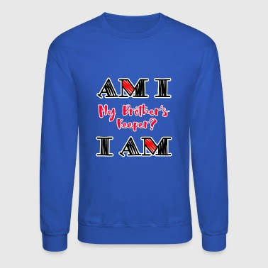 Am I - I Am - Crewneck Sweatshirt
