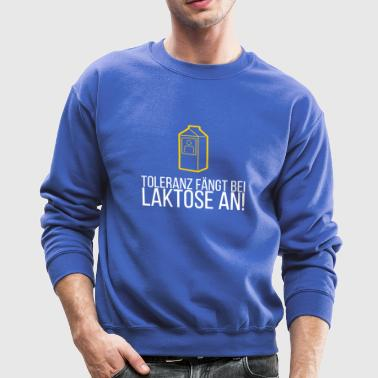 Tolerance Begins With Lactose! - Crewneck Sweatshirt