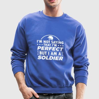Funny Soldier Army Shirt Not Perfect - Crewneck Sweatshirt