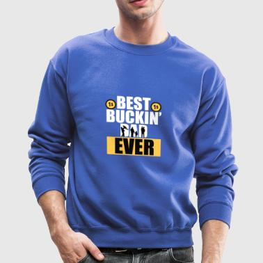 Best buckin dad ever - Crewneck Sweatshirt