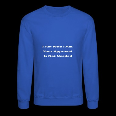 i am who i am - Crewneck Sweatshirt