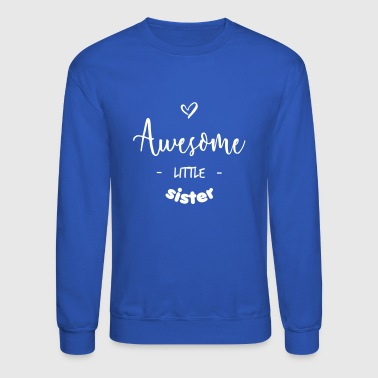 Awesome Little Sister - Crewneck Sweatshirt