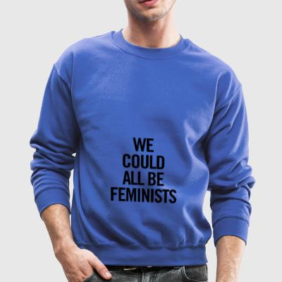 We Could All Be Feminists 2 Black - Crewneck Sweatshirt