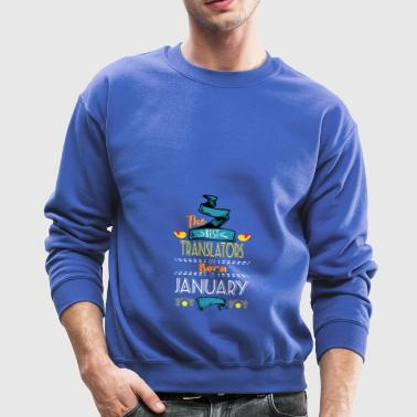 Best Translators are Born in January Gift Idea - Crewneck Sweatshirt