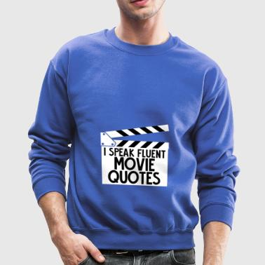 Funny - Movie - Quotes - Fluent - Speak - Gift - Crewneck Sweatshirt
