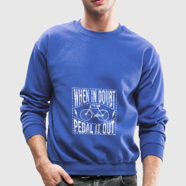 When In Doubt Pedal it Out Version 3 - Crewneck Sweatshirt