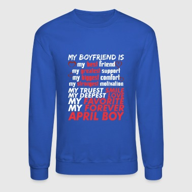 My Boyfriend Is April Boy - Crewneck Sweatshirt