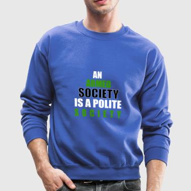 An Armed Society Is A Polite Society - Crewneck Sweatshirt