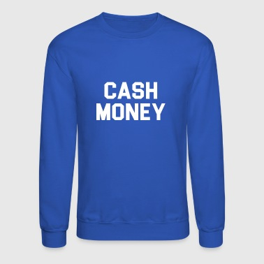 Cash money - Crewneck Sweatshirt