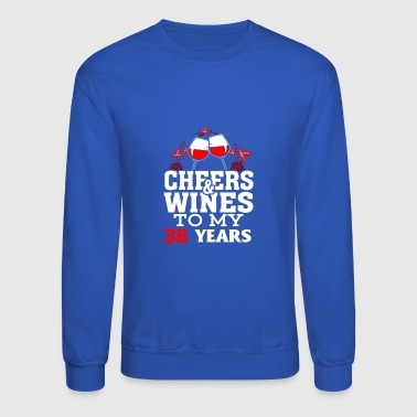 Cheer wine to my 36 years birthday gift - Crewneck Sweatshirt