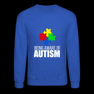 Autism awareness - being aware of autism - Crewneck Sweatshirt