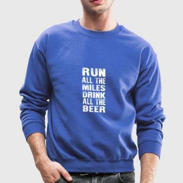 Funny Running: Run All The Miles - Crewneck Sweatshirt