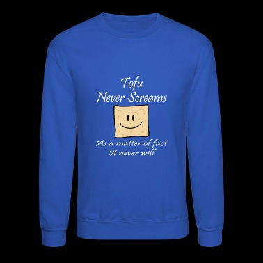 Tofu Never Screams – Vegans for Animal Welfare - Crewneck Sweatshirt