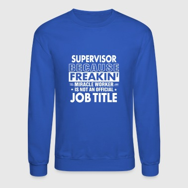 Supervisor job shirt Gift for Supervisor - Crewneck Sweatshirt
