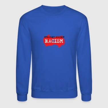 Against Racism - Crewneck Sweatshirt