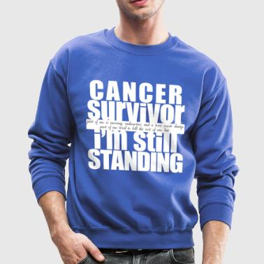 Cancer Survivor Still Standing - Crewneck Sweatshirt