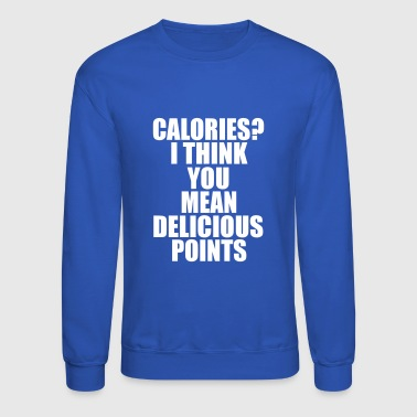 calories - Crewneck Sweatshirt