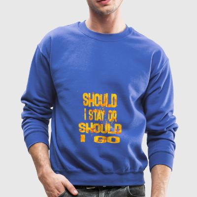 should i stay or should i go 2 - Crewneck Sweatshirt