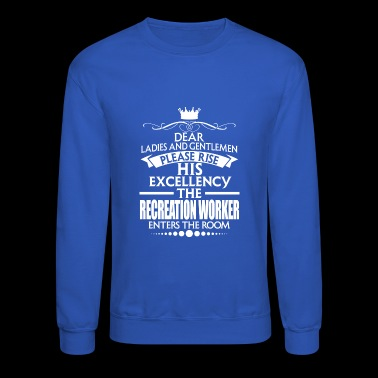 RECREATION WORKER - EXCELLENCY - Crewneck Sweatshirt