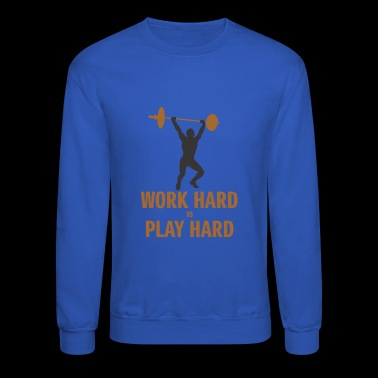 Work Hard Play Hard - Crewneck Sweatshirt