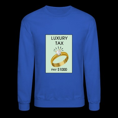 Luxury Tax - Crewneck Sweatshirt