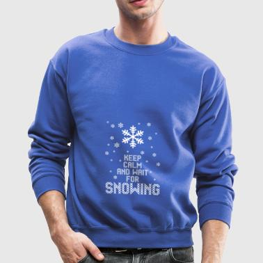 Keep Calm And Wait For Snowing - Crewneck Sweatshirt