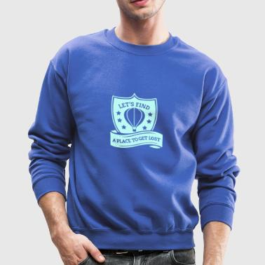 Let's find a place to get lost - Crewneck Sweatshirt