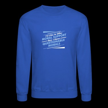Moral Support - Crewneck Sweatshirt