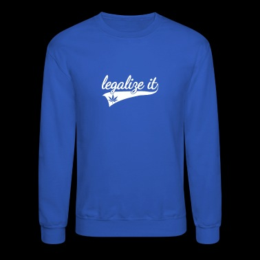 Legalize It - Crewneck Sweatshirt