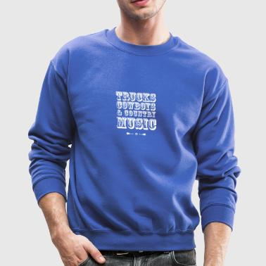 trucks cowboys Country Music Guitar Party beer lol - Crewneck Sweatshirt