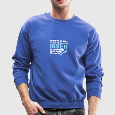 Scuba Diving Know Where Nobody Find You - Crewneck Sweatshirt