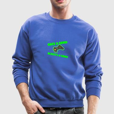 Once A Gamer Always A Gamer - Crewneck Sweatshirt