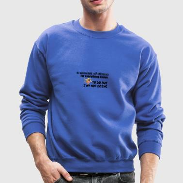 So many tasks to do - Crewneck Sweatshirt