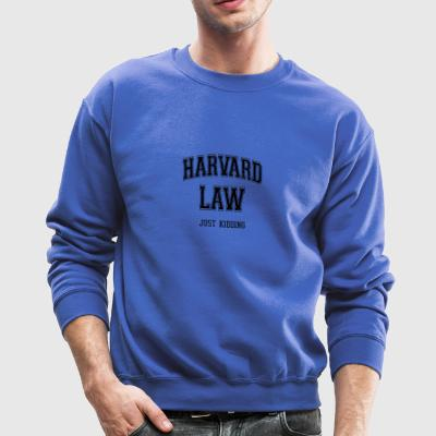 Harvard Law Just Kidding vectorized - Crewneck Sweatshirt