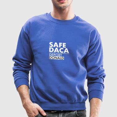 Safe DACA Deport Trump - Crewneck Sweatshirt