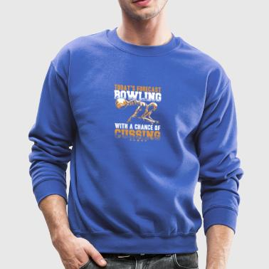 Today's Forecast Bowling With Cussing T Shirt - Crewneck Sweatshirt