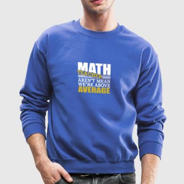 math teacher - Crewneck Sweatshirt