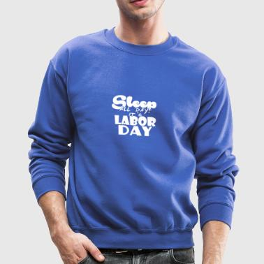 Labor Day - Labor - Holiday - America - Weekend - Crewneck Sweatshirt