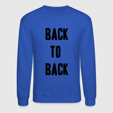 Back to back - Crewneck Sweatshirt