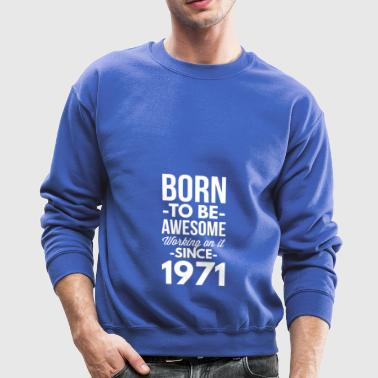 Since 1971 - Crewneck Sweatshirt