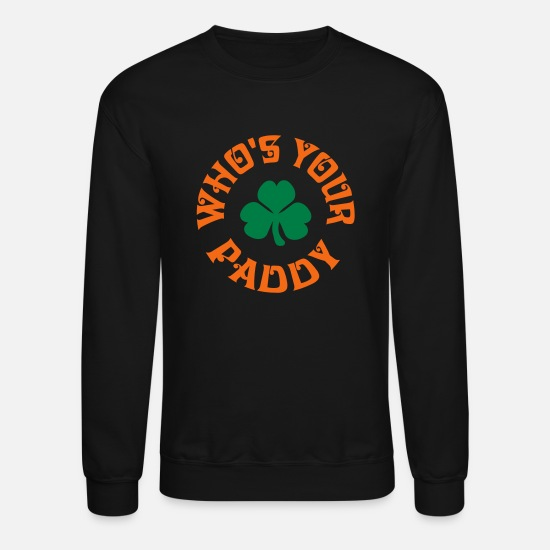 Funny Hoodies & Sweatshirts - Whos Your Paddy v2 - Unisex Crewneck Sweatshirt black